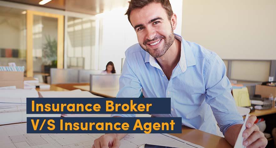 Insurance Agent VS Insurance Broker: Who is better?