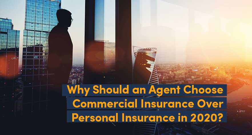 Commercial Insurance vs Personal Insurance: Sell Smart, Earn More, and Be The Best Agent in 2021