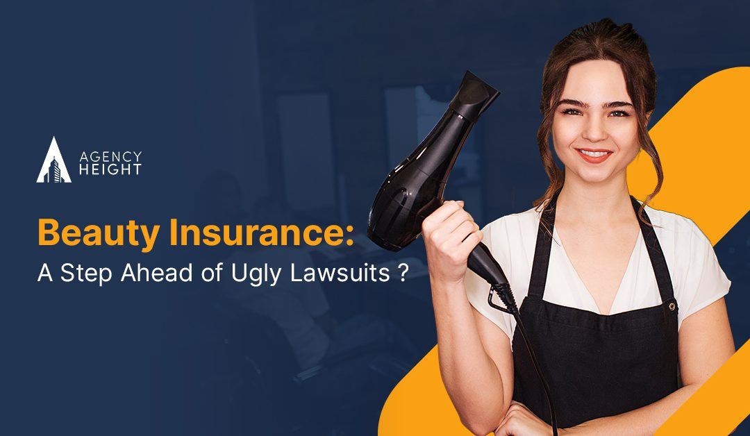 Beauty Insurance: One Step Ahead of an Ugly Lawsuit