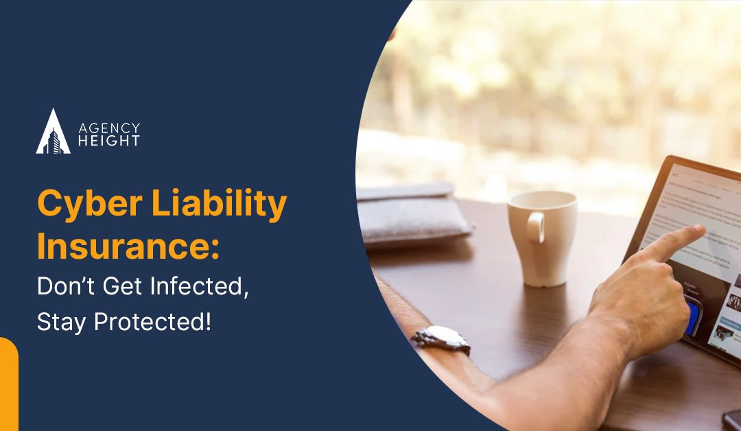 Commercial Cyber Liability Insurance: Don't Get Infected, Stay Protected!