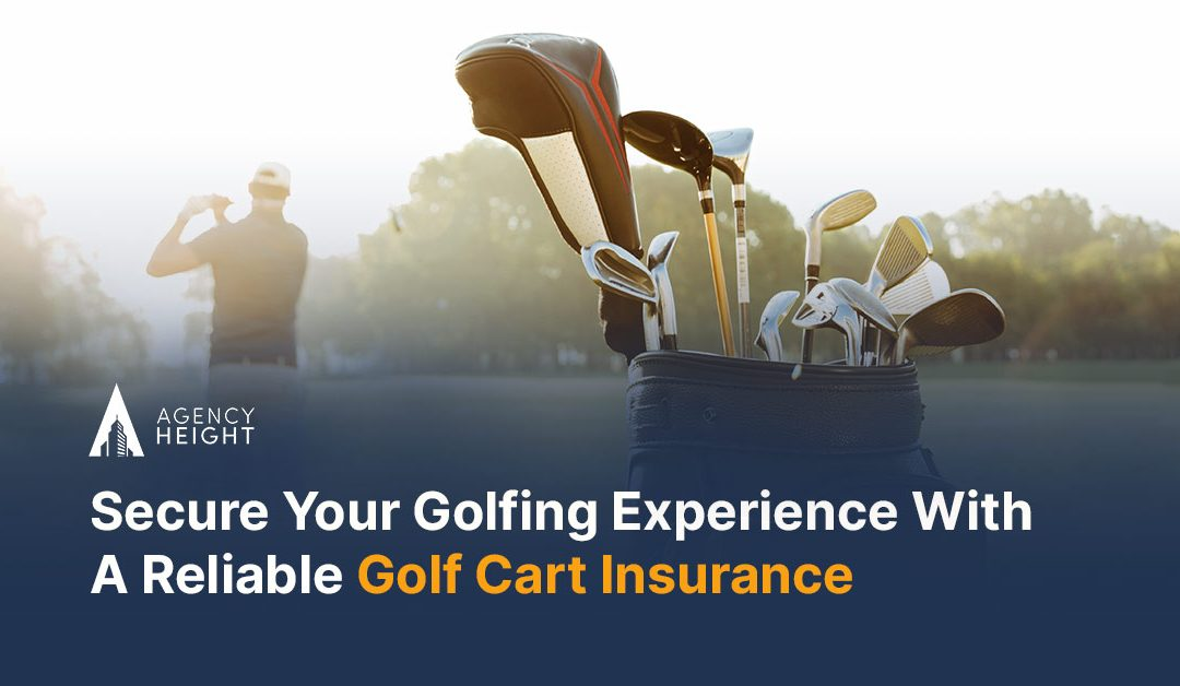 Golf Cart Insurance: To Make Your Sessions More Relaxing
