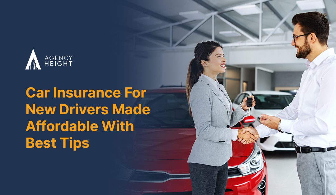 Car Insurance For New Drivers Made Affordable With Best Tips