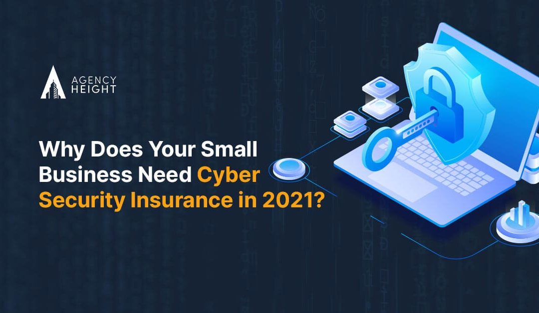 Does Your Small Business Need Cyber Security Insurance in 2021?