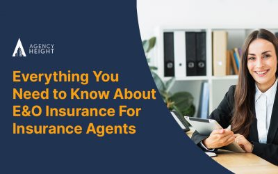 Everything You Wanted To Know About E&O Insurance For Agents