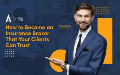How to Become an Insurance Broker Your Clients Trust