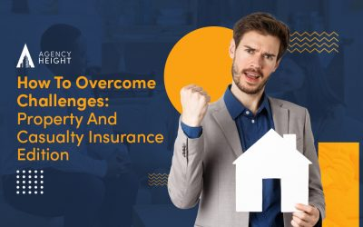 How To Overcome Challenges: Property And Casualty Insurance Edition