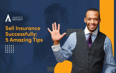 Sell Insurance Successfully: 5 Amazing Tips To Triumph in 2021
