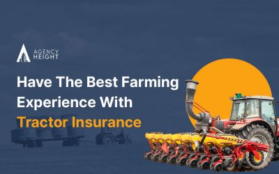 Have The Best Farming Experience With Tractor Insurance