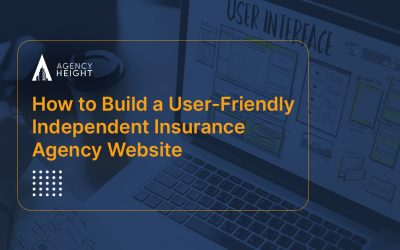 How to Build The Best Independent Insurance Agency Website?