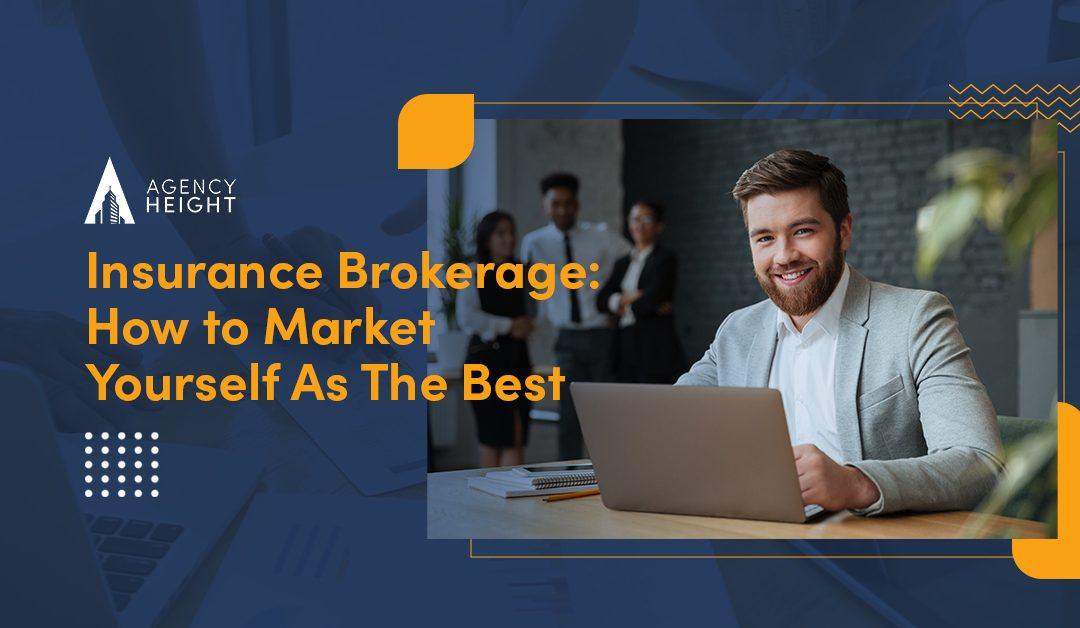 Insurance Brokerage: How to Market Yourself As The Best