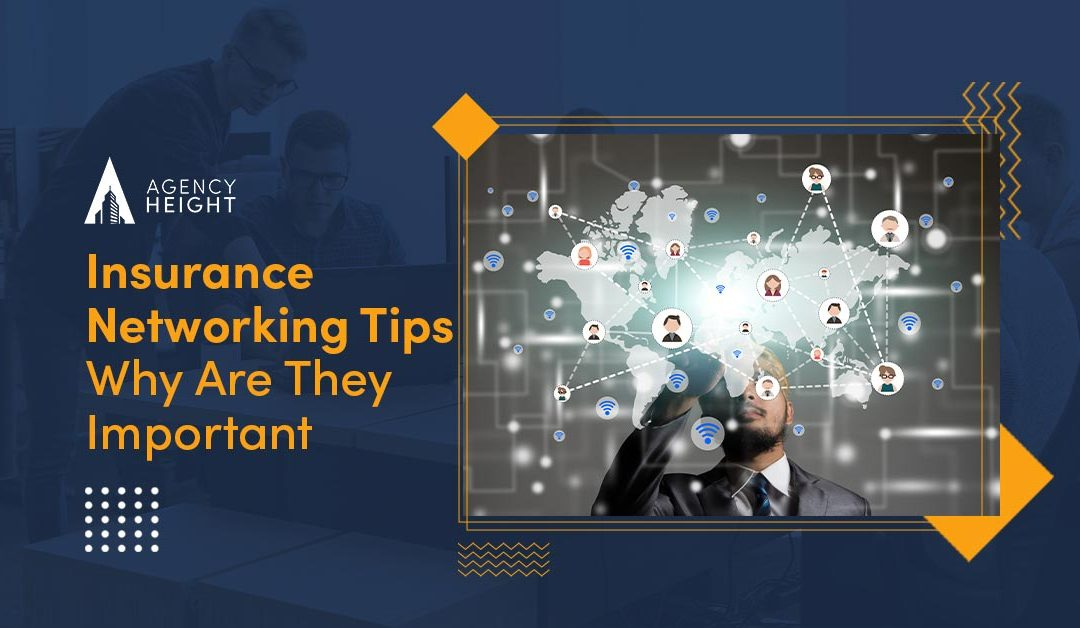 The Best Networking Tips For Insurance Agents To Live By