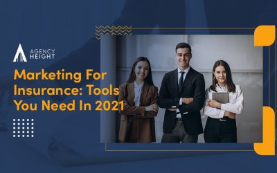 Marketing For Insurance: The Most Effective Tools You Need 2021