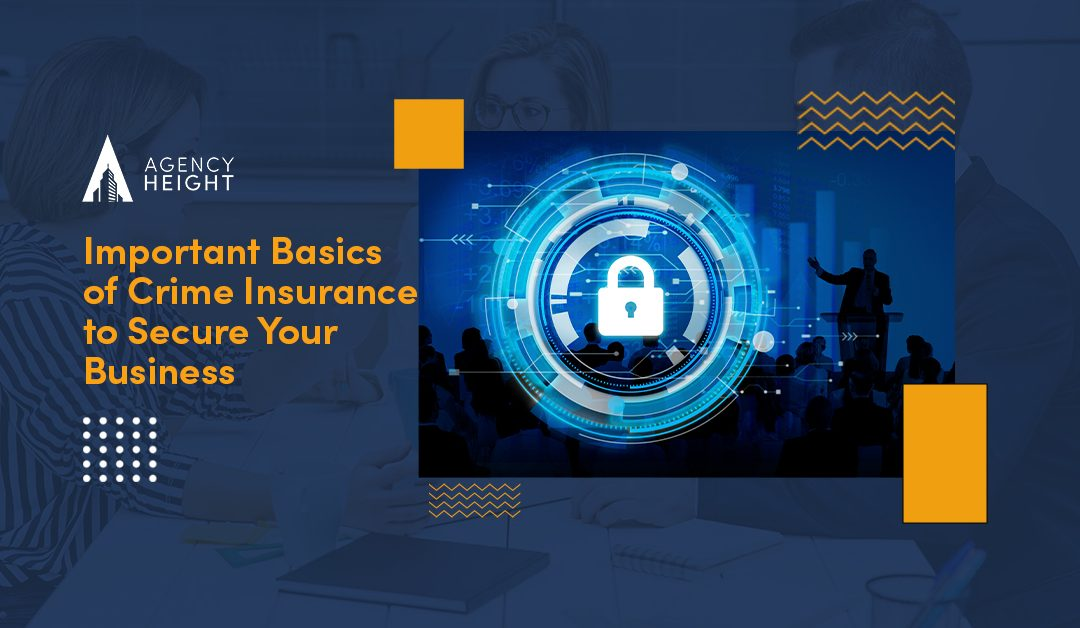 Important Basics of Crime Insurance to Secure Your Business