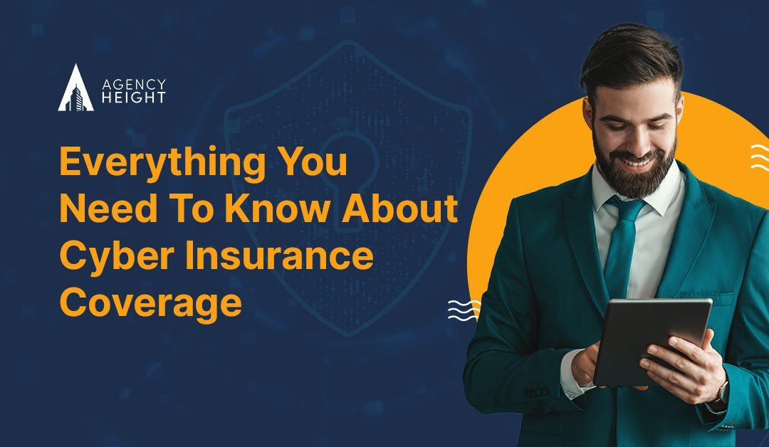 Everything You Need to Know About Cyber Insurance Coverage