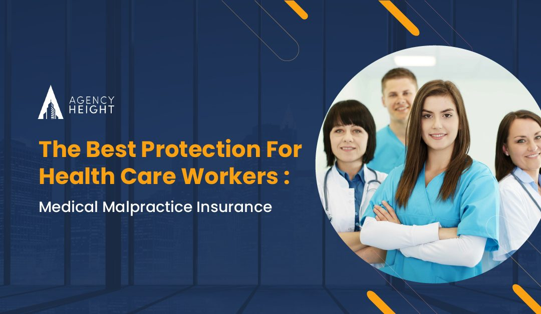 The Best Protection For Health Care Workers: Medical Malpractice Insurance