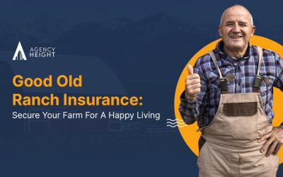 Good Old Ranch Insurance: Secure Your Farm For A Happy Living