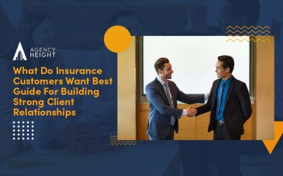 What Do Insurance Customers Want? Best Guide For Building Strong Client Relationships