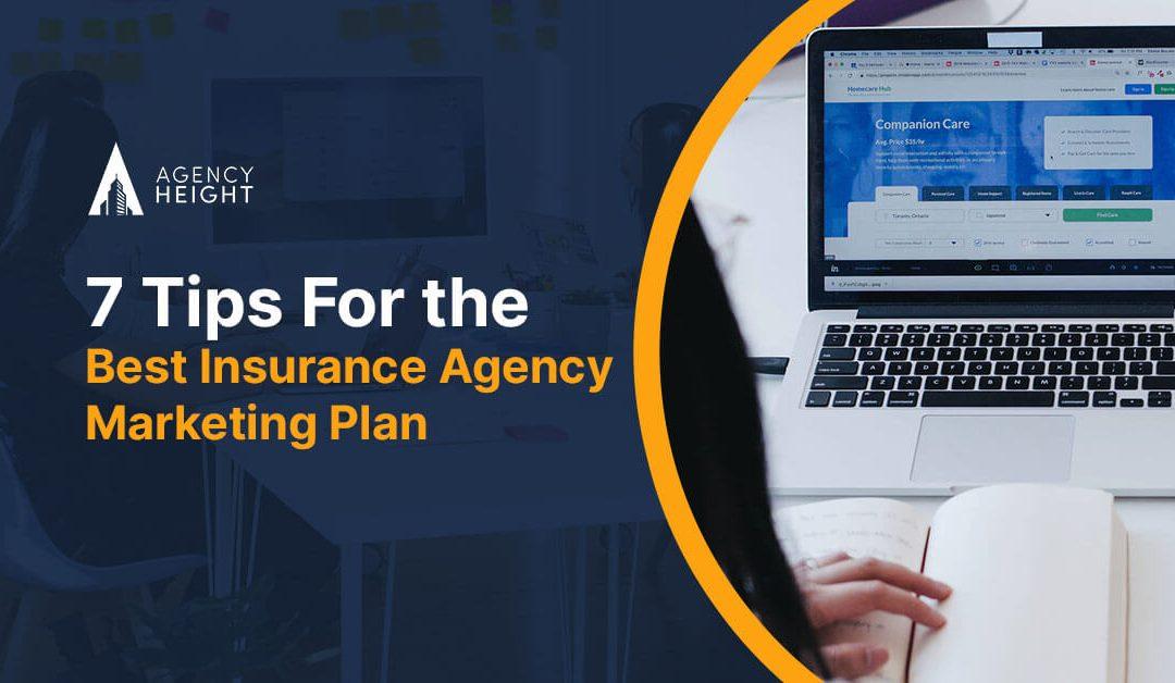 7 Tips For the Best Insurance Agency Marketing Plan