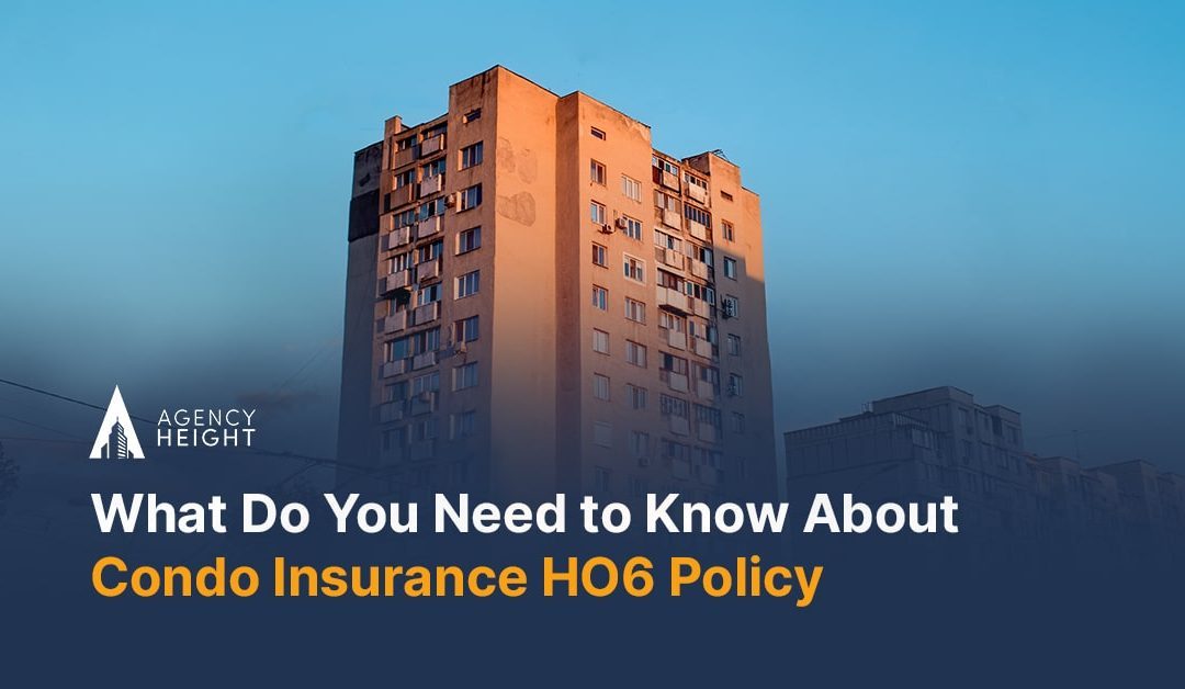 What Do You Need to Know About Condo Insurance HO6 Policy?
