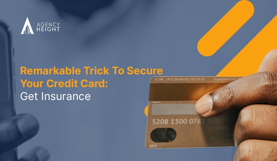 Remarkable Trick To Secure Your Credit Card: Get Insurance
