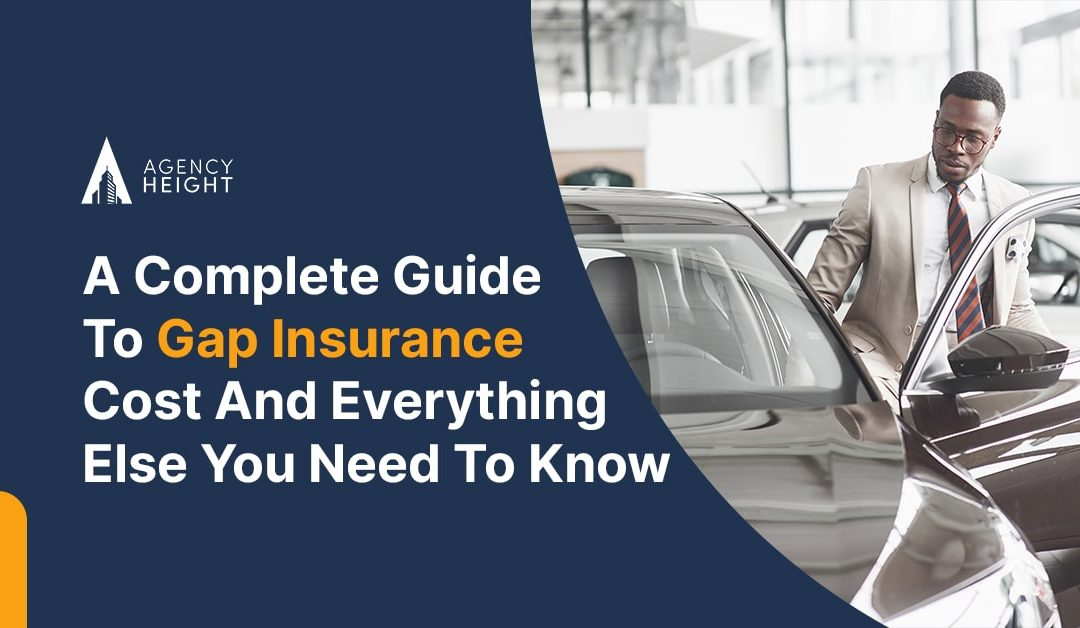 A Complete Guide To Gap Insurance Cost And Everything Else You Need To Know