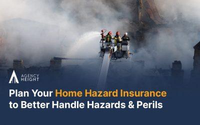 Plan Your Home Hazard Insurance to Better Handle Hazards & Perils