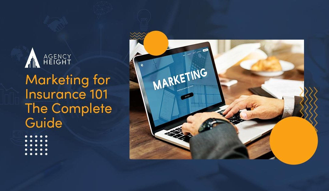 Marketing for Insurance 101: The Complete Guide