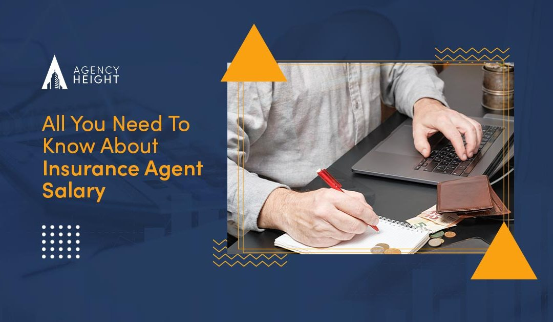 All You Need To Know About Insurance Agent Salary