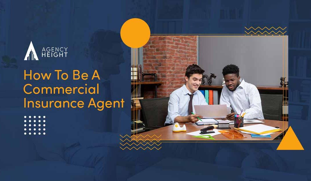 How To Be A Commercial Insurance Agent