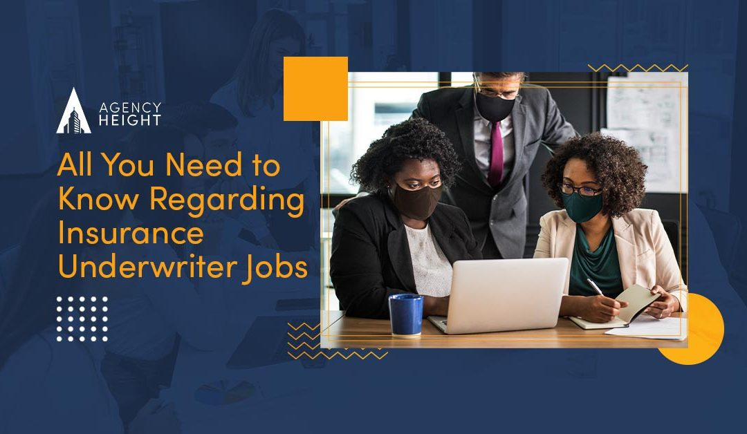 All You Need to Know Regarding Insurance Underwriter Jobs