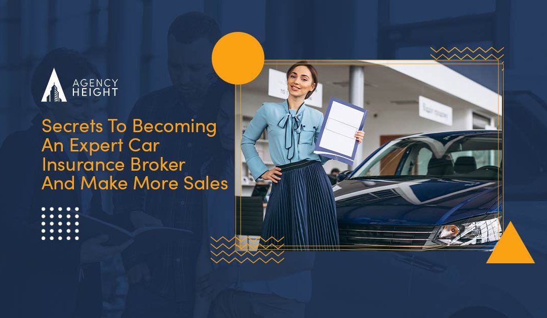 Secrets To Becoming An Expert Car Insurance Broker And Make More Sales