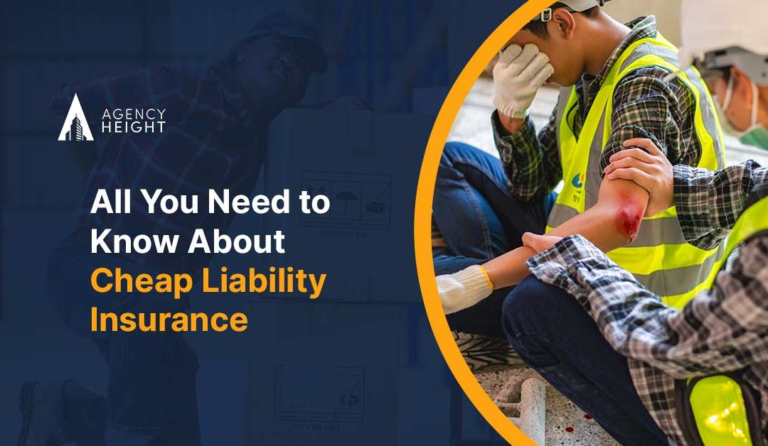 All You Need to Know About Cheap Liability Insurance