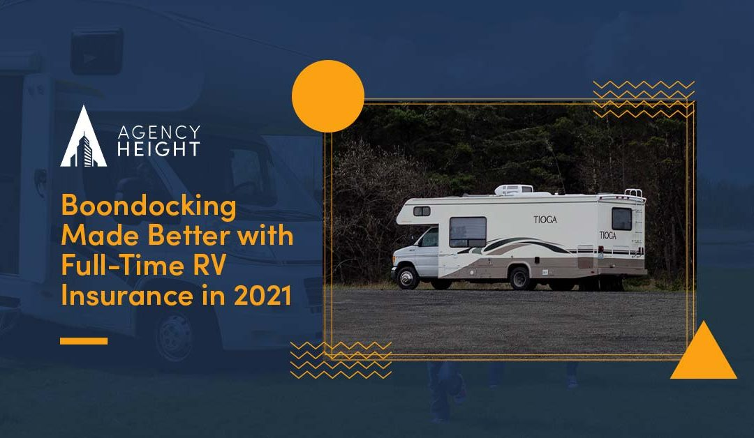 Boondocking Made Better with Full-Time RV Insurance in 2021