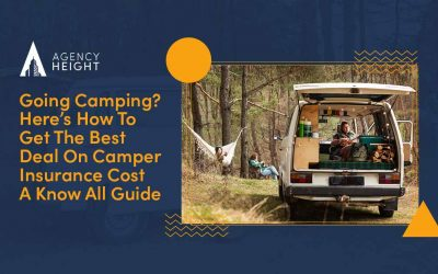 Going Camping? Here's How To Get The Best Deal On Camper Insurance Cost: A Know All Guide