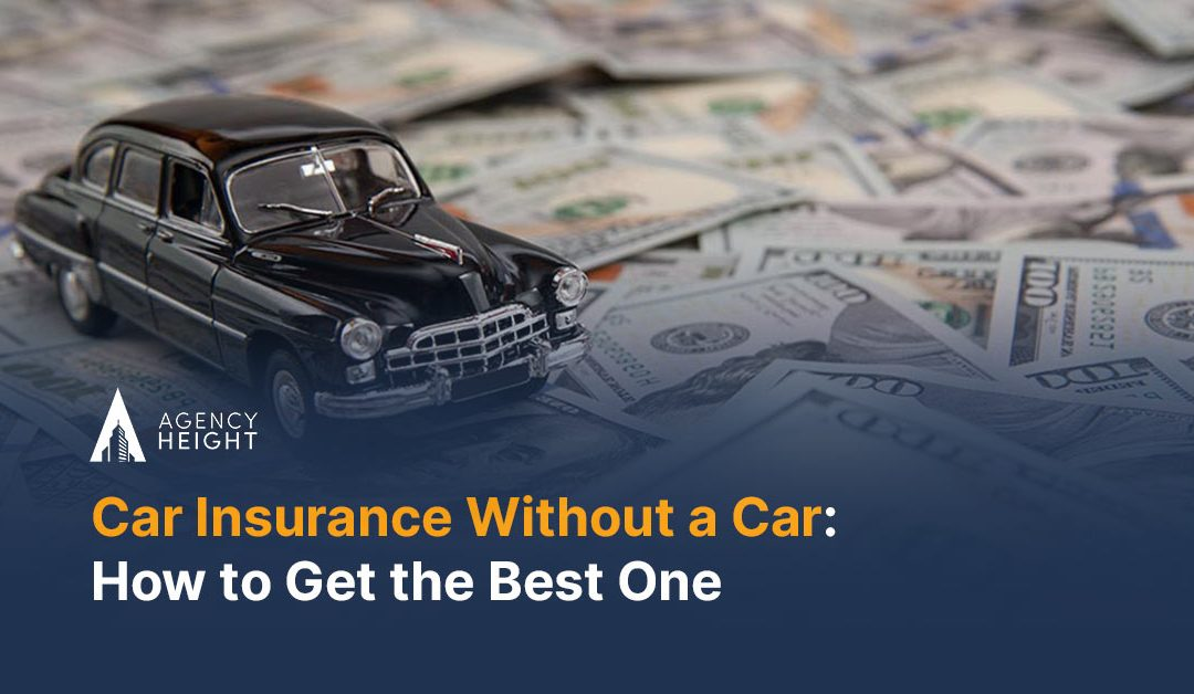 Car Insurance Without a Car: How to Get the Best One