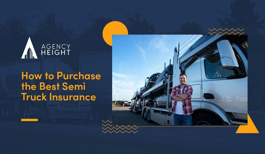 How to Purchase the Best Semi-Truck Insurance