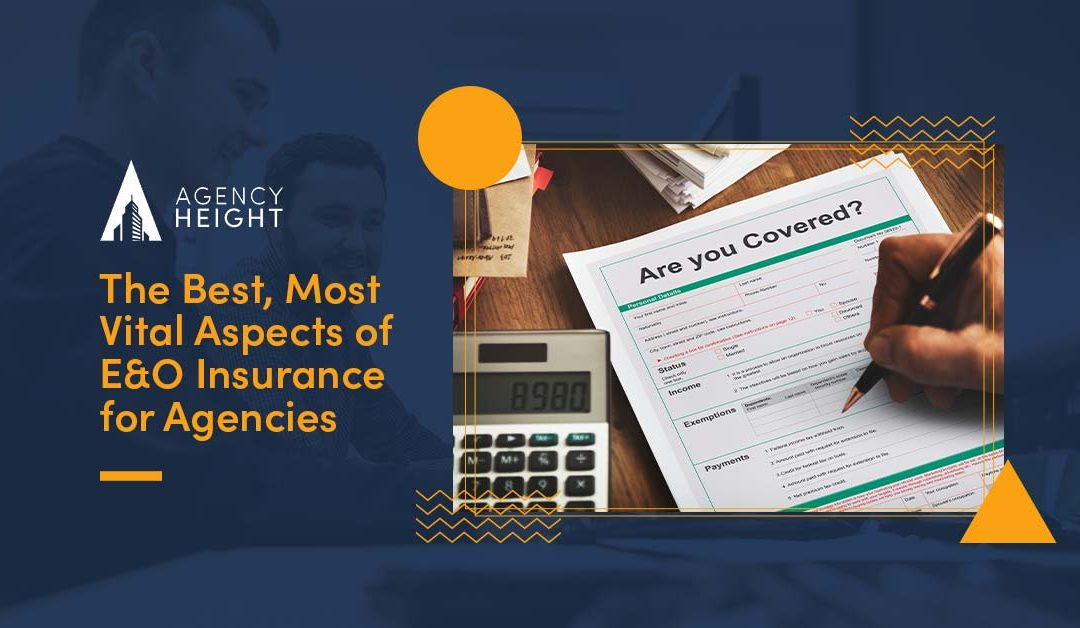 The Best, Vital Aspects of E&O Insurance for Insurance Agencies