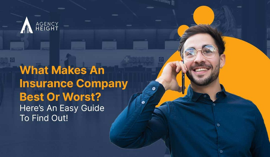 What Makes An Insurance Company Best Or Worst? Here's An Easy Guide To Find Out!