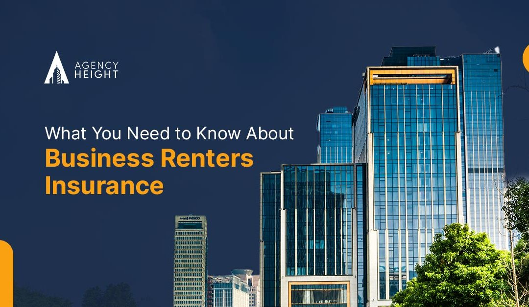 What You Need to Know About Business Renters Insurance