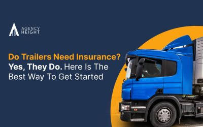 Do Trailers Need Insurance? Yes, They Do. Here Is The Best Way To Get Started