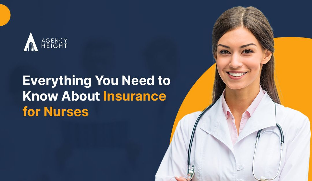 Everything You Need to Know About Insurance for Nurses
