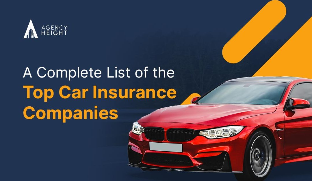 A Complete List of the Top Car Insurance Companies