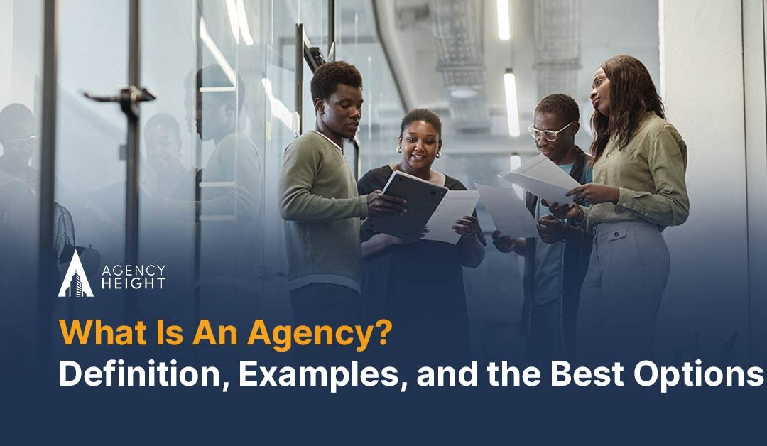 What Is an Agency? Definition, Examples, and the Best Options